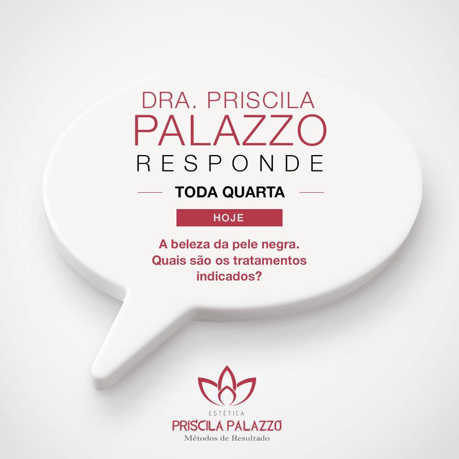 Tratamentos Estéticos em Peles Negras - Estética Priscila Palazzo